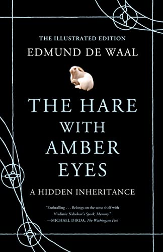 The Hare with Amber Eyes (illustrated edition): A Family's Century of Art and Loss