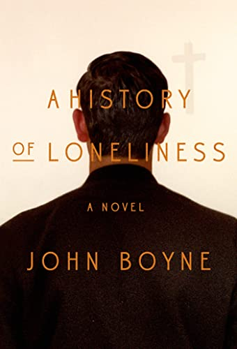 A History of Loneliness, by Boyne, J
