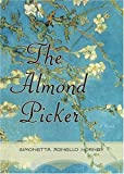 The Almond Picker : A Novel - book cover picture