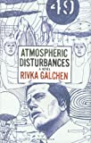 Book Cover: Atmospheric Disturbances By Rivka Galchen