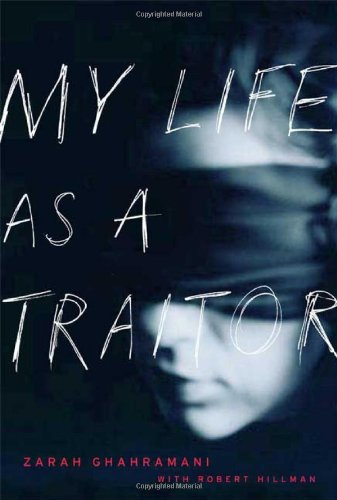 My Life as a Traitor: An Iranian Memoir, Ghahramani, Zarah
