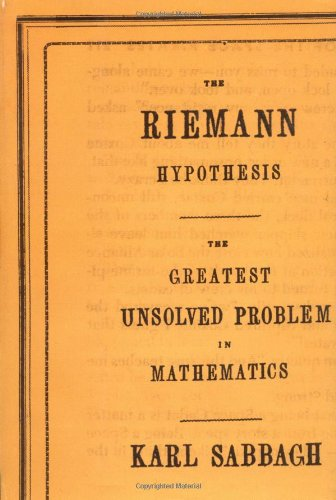 The   Riemann Hypothesis: The Greatest Unsolved Problem in Mathematics by Karl Sabbagh (Author)