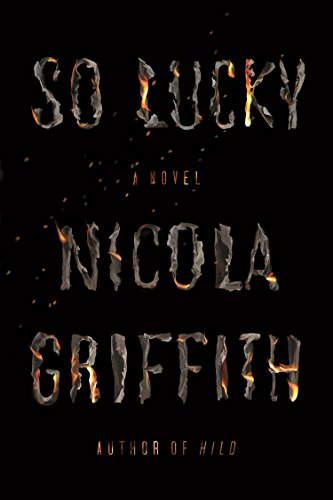 So Lucky by Nicola Griffiths