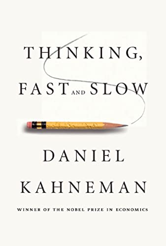 Thinking, Fast and Slow, by Kahneman, D.