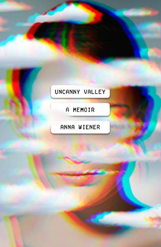 Read Now Uncanny Valley: A Memoir