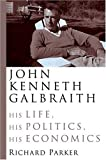 Expert About mc Book: John Kenneth Galbraith : His Life, His Politics, His Economics