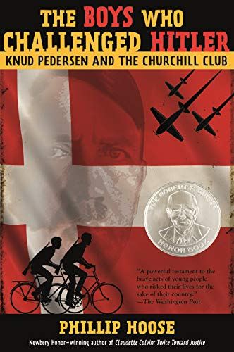 The Boys Who Challenged Hitler: Knud Pedersen and the Churchill Club (Bccb Blue Ribbon Nonfiction Book Award (Awards)) - Phillip Hoose