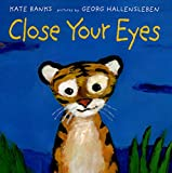 Close Your Eyes (New York Times Best Illustrated Books (Awards))