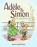 Book Cover: Adèle & Simon In America By Barbara Mcclintock