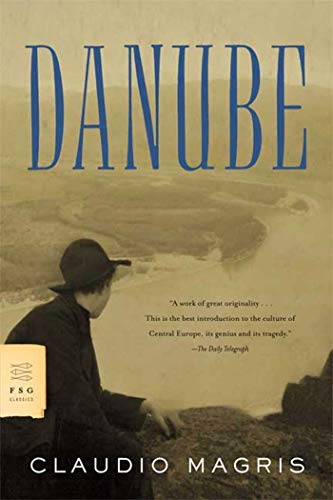 Danube (FSG Classics), by Magris, C.