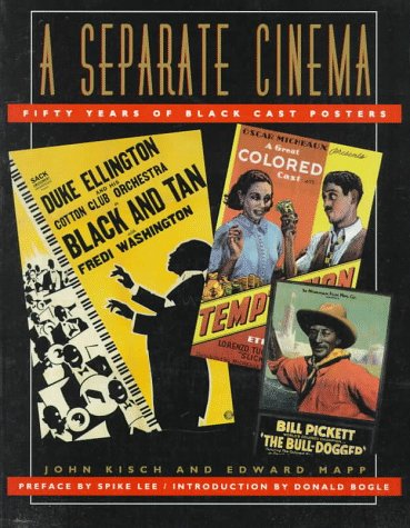 A Separate Cinema: Fifty Years of Black-Cast Posters, John Kisch; Edward Mapp