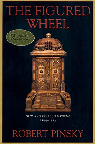 The Figured Wheel: New and Collected Poems, 1966-1996, Pinsky, Robert