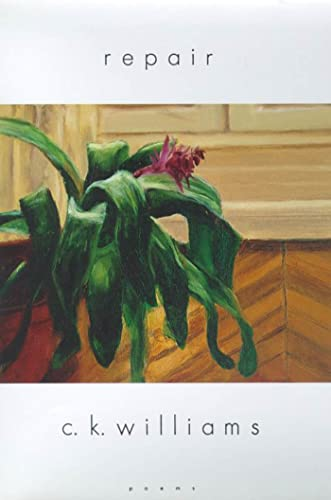 Repair: Poems, Williams, C. K.