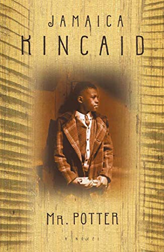 Mr. Potter: A Novel, Kincaid, Jamaica