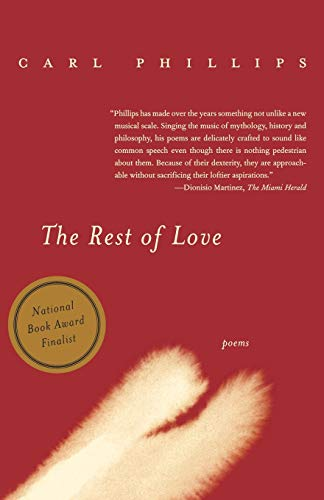 The Rest of Love: Poems, Phillips, Carl