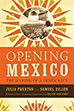 Buy Opening Mexico: The Making of a Democracy from Amazon
