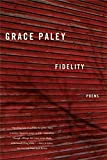 Book Cover: Fidelity: Poems by Grace Paley