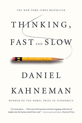 Thinking, Fast and Slow; Daniel Kahneman