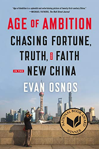 Age of Ambition: Chasing Fortune, Truth, and Faith in the New China - Evan Osnos