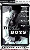 Real Boys : Rescuing Our Sons from the Myths of Boyhood - book cover picture