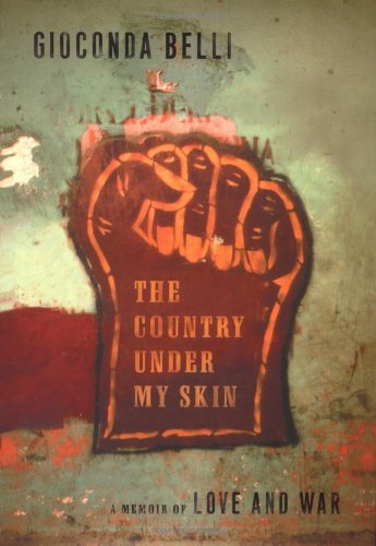 The Country Under My Skin: A Memoir of Love and War by Gioconda Belli