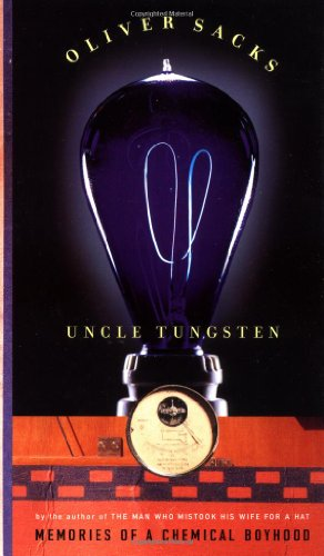 Uncle Tungsten: Memories of a Chemical Boyhood, Sacks, Oliver