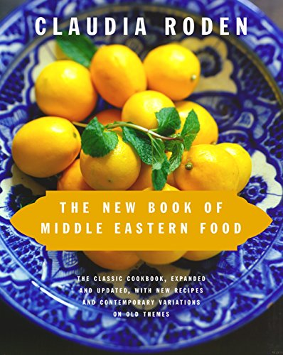 PDF The New Book of Middle Eastern Food The Classic Cookbook Expanded and Updated with New Recipes and Contemporary Variations on Old Themes