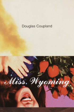Miss Wyoming: A Novel, Coupland, Douglas