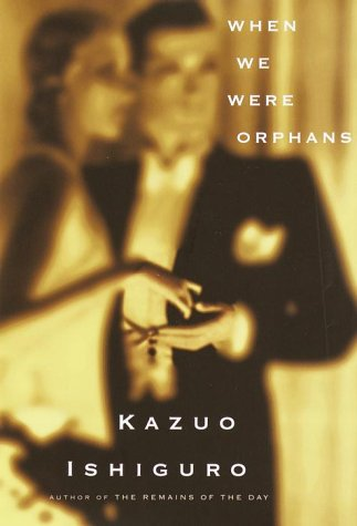 When We Were Orphans, Ishiguro, Kazuo