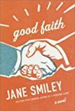 Cover Image of Good Faith by Jane Smiley published by Knopf