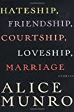 Cover Image of Hateship, Friendship, Courtship, Loveship, Marriage: Stories by Alice Munro published by Knopf