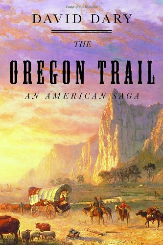The Oregon Trail: An American Saga, Dary, David
