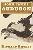 John James Audubon : The Making of an American - book cover picture