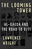 Book Cover: The Looming Tower: Al-qaeda And The Road To 9/11 by Lawrence Wright