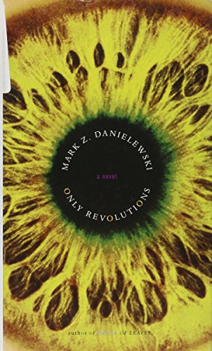 Only Revolutions: A Novel, Danielewski, Mark Z.