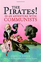 The Pirates! In an Adventure with Communists by Gideon Defoe