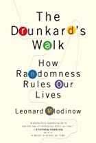 The Drunkard\'s Walk: How Randomness Rules Our Lives