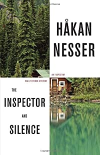 The Inspector and Silence by H�kan Nesser