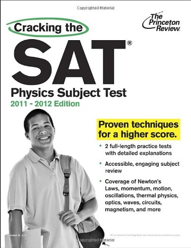 Cracking the SAT Physics Subject Test, 2011-2012 Edition (College Test Preparation)