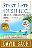 Start Late, Finish Rich A No-fail Plan for Achieving Financial Freedom at Any Age