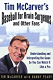 Tim McCarver's Baseball for Brain Surgeons & Other Fans - book cover picture