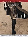 Mothers Who Think : Tales of Real-Life Parenthood - book cover picture