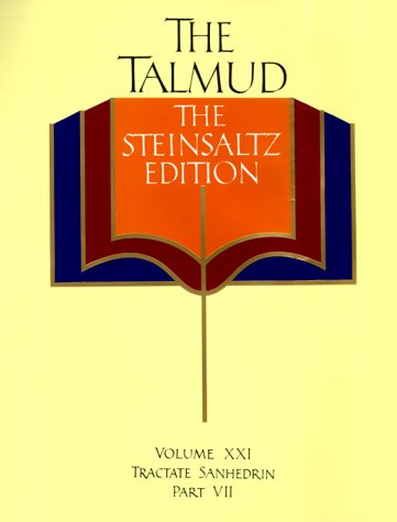 The Talmud, The Steinsaltz Edition, Volume 21 : Tractate Sanhedrin, Part VII (Talmud the Steinsaltz Edition)