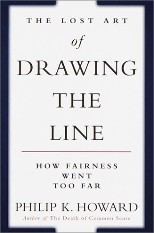 The Lost Art of Drawing the Line: How Fairness Went Too Far, by Howard, P.K.