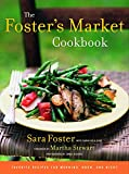 The Foster's Market Cookbook : Favorite Recipes for Morning, Noon, and Night - book cover picture