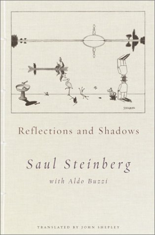 Reflections and Shadows, Steinberg, Saul; Buzzi, Aldo