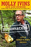 Bushwhacked : Life in George W. Bush's America - book cover picture