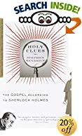 Holy Clues: The Gospel According to Sherlock Holmes by  Stephen Kendrick (Paperback - July 2000)