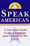 Speak American : A Survival Guide to the Language and Culture of the U.S.A. - book cover picture