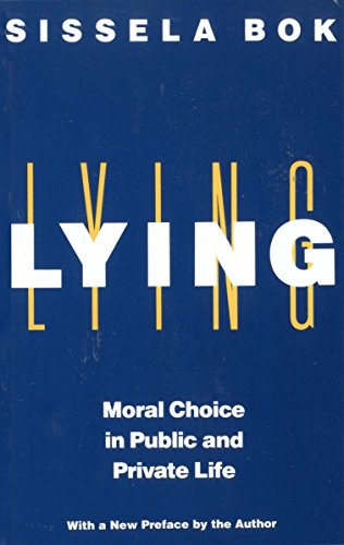 Lying: Moral Choice in Public and Private Life, by Bok, S.